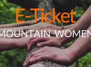E-ticket MountainWomen